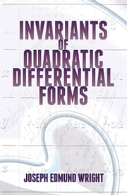 Invariants of Quadratic Differential Forms ebook by Joseph Edmund Wright