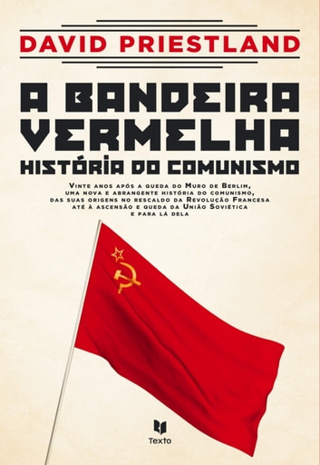 A Bandeira Vermelha – História do Comunismo ebook by David Priestland