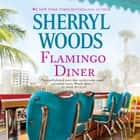 Flamingo Diner [Audio Rights] audiobook by Sherryl Woods