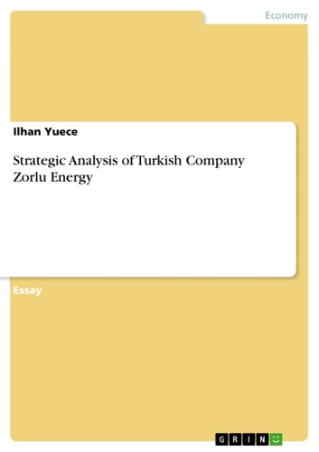 Strategic Analysis of Turkish Company Zorlu Energy ebook by Ilhan Yuece