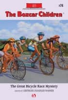 The Great Bicycle Race Mystery ebook by Charles Tang, Gertrude  Chandler Warner