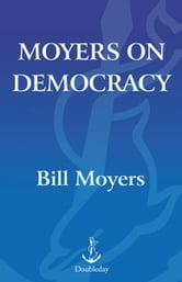 Moyers on Democracy ebook by Bill Moyers