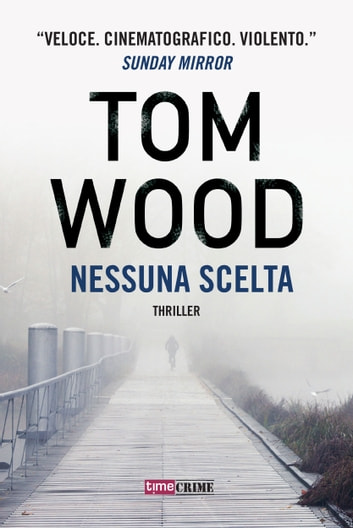 Nessuna scelta ebook by Tom Wood
