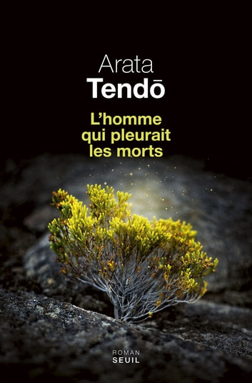 L'Homme qui pleurait les morts ebook by Arata Tendô