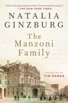 The Manzoni Family ebook by Natalia Ginzburg