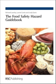 The Food Safety Hazard Guidebook ebook by Lawley, Richard
