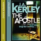 The Apostle (Carson Ryder, Book 12) audiobook by J. A. Kerley