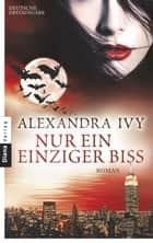 Nur ein einziger Biss - Guardians of Eternity 3 - Roman ebook by Alexandra Ivy, Kim Kerry
