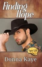 Finding Hope - Aspen Gold The Series ebook by Donna Kaye