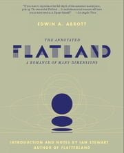 The Annotated Flatland - A Romance of Many Dimensions ebook by Ian Stewart