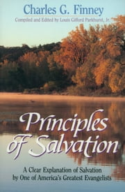 Principles of Salvation ebook by Charles Finney,L. G. Jr. Parkhurst