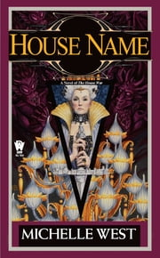 House Name - The House War: Book Three ebook by Michelle West