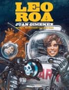 Leo Roa #2 : An Odyssey Back in Time - An Odyssey Back in Time ebook by Juan Gimenez