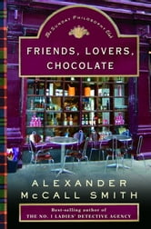 Friends, Lovers, Chocolate ebook by Alexander McCall Smith