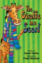The Giraffe in a Scarf ebook by Karen Clarke