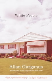 White People ebook by Allan Gurganus