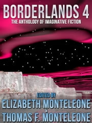 Borderlands 4 ebook by Elizabeth Monteleone,Thomas F. Monteleone