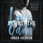 Love Against the Odds Series: Box Set, Volume I: Books 1 and 2 audiobook by Inger Iversen