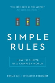 Simple Rules - How to Thrive in a Complex World ebook by Donald Sull,Kathleen M. Eisenhardt