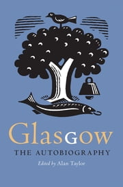 Glasgow - The Autobiography ebook by Alan Taylor