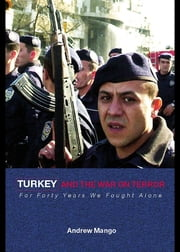 Turkey and the War on Terror - 'For Forty Years We Fought Alone' ebook by Andrew Mango