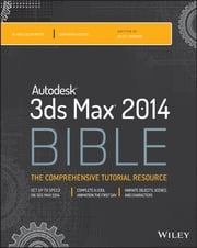 Autodesk 3ds Max 2014 Bible ebook by Kelly L. Murdock