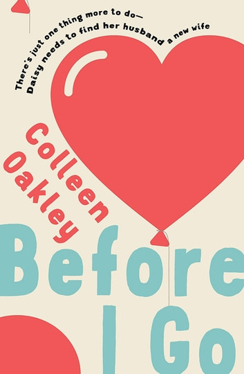 Before I Go 電子書 by Colleen Oakley