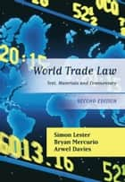 World Trade Law ebook by Simon Lester,Bryan Mercurio,Arwel Davies