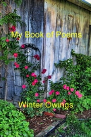 My Book of Poems ebook by Winter Owings