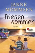 Friesensommer ebook by Janne Mommsen