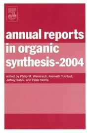 Annual Reports in Organic Synthesis ebook by Philip M. Weintraub,Jeffrey Sabol,Peter Norris,Kenneth Turnbull