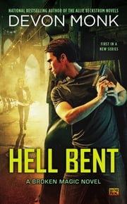 Hell Bent - A Broken Magic Novel ebook by Devon Monk