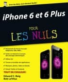 iPhone 6 et 6 Plus pour les Nuls ebook by Edward C. BAIG, Bob LEVITUS