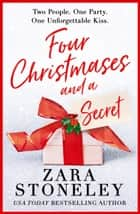 Four Christmases and a Secret ebook by Zara Stoneley