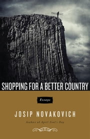 Shopping for a Better Country ebook by Josip Novakovich