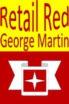 Retail Red ebook by George Martin