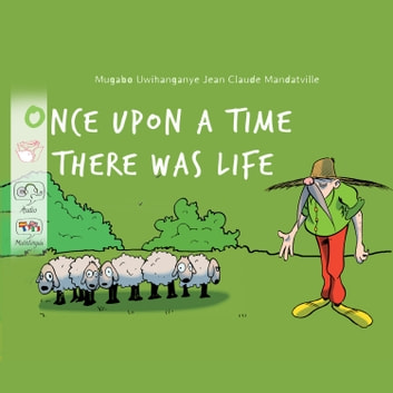Once upon a time there was Life audiobook by Jean Claude Mandatville,Andrea Marinelli,suor Nikodema Babula