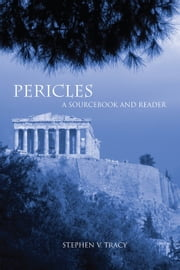 Pericles: A Sourcebook and Reader ebook by Tracy, Stephen V.