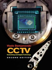 CCTV: Networking and Digital Technology ebook by Damjanovski, Vlado