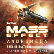 Mass Effect™ Andromeda: Annihilation audiobook by Catherynne M. Valente