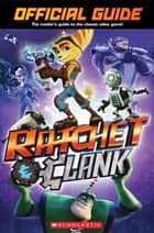 Official Guide (Ratchet and Clank) ebook by Scholastic