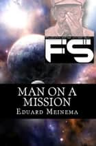 Man on a Mission ebook by Eduard Meinema