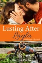 Lusting After Layla eBook by Theresa Paolo