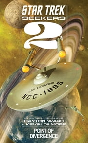 Star Trek: Seekers: Point of Divergence ebook by Dayton Ward,Kevin Dilmore
