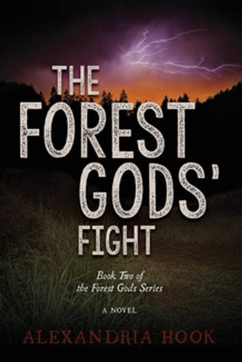 The Forest Gods' Fight - Book Two of the Forest Gods Series ebook by Alexandria Hook