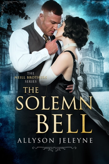The Solemn Bell - A Gritty 1920s Romance ebook by Allyson Jeleyne