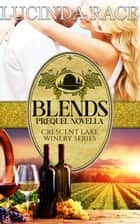 Blends Crescent Lake Winery Series 0.5 ebook by Lucinda Race