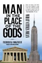 Man in the Place of the Gods ebook by Frederick Cookinham