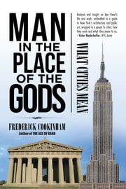 Man in the Place of the Gods - What Cities Mean ebook by Frederick Cookinham