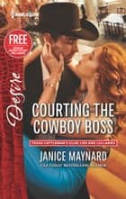 Courting the Cowboy Boss - A Billionaire Boss Workplace Romance 電子書 by Janice Maynard
